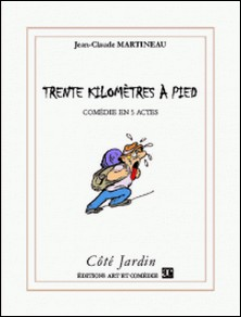 Trente kilomètres à pied-Jean-Claude Martineau