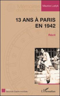 13 ans à Paris en 1942 - Récit-Maurice Lustyk