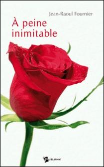 A peine inimitable-Jean-Raoul Fournier