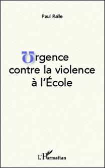 Urgence contre la violence à l'école-Paul Ralle