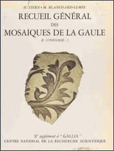 Recueil général des mosaïques de la Gaule (2.2) : Province de Lyonnaise, partie sud-est-Henri Stern , Michèle Blanchard-Lemée