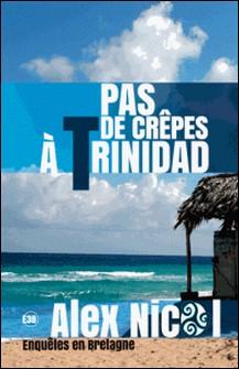 Pas de crêpes à Trinidad-Alex Nicol