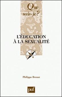 L'éducation à la sexualité-Philippe Brenot