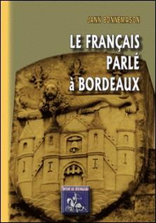 Le français parlé à Bordeaux-Jean Bonnemason