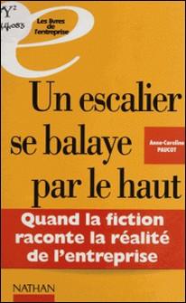 Un escalier se balaye par le haut - Quand la fiction raconte la réalité de l'entreprise-A-C Paucot