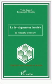 Le développement durable - Du concept à la mesure-Yvette Lazzeri , Emmanuelle Moustier