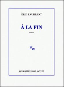 A la fin-Eric Laurrent