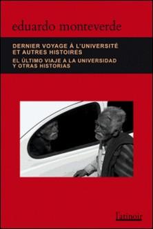 Dernier voyage à l'université et autres histoires-Eduardo Monteverde