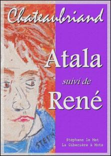 Atala - suivi de René-François-René Chateaubriand