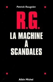 RG, la machine à scandales-auteur