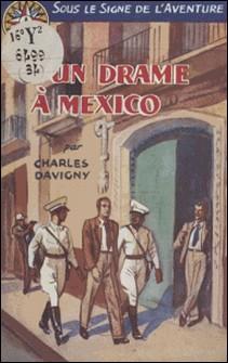 Un drame à Mexico-Charles Davigny