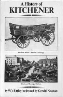 A History of Kitchener, Ontario-W.V. (Ben) Uttley