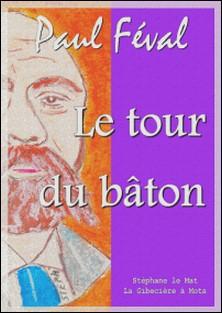 Le tour du bâton-Paul Féval