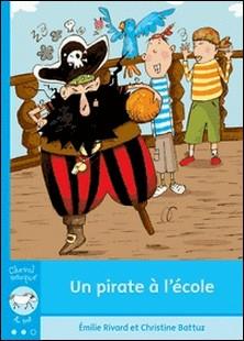 Un pirate à l'école-Emilie Rivard , Christine Battuz