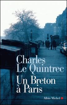 Un Breton à Paris-Charles Le Quintrec
