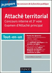 Attaché territorial. Concours interne et 3e voie - Catégorie A-Gérard Hoffbeck , Julia Perrot