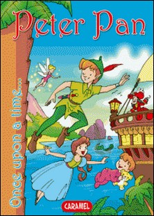 Peter Pan - Tales and Stories for Children-Matthew Barrie , Jesús Lopez Pastor , Once Upon a Time