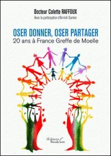 Oser donner, oser partager, 20 ans à France greffe de moelle-Colette Raffoux