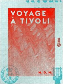 Voyage à Tivoli-M. D. M.