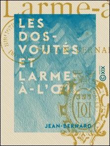 Les Dos-Voutés et Larme-à-l'Oil-Jean-Bernard