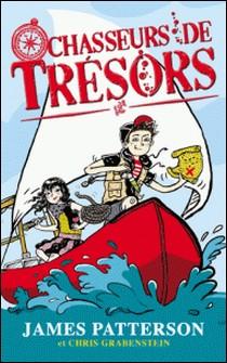 Chasseurs de Trésors - Tome 1 - Panique à bord-James Patterson