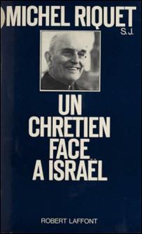 Un chrétien face à Israël-Michel Riquet