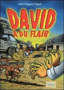 David a du flair-Jean-Hugues Oppel