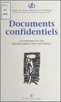 Documents confidentiels - A la rencontre de ceux qui nous aident à être nous-mêmes-Jean-Paul Babut , Michèle Bunet , Harold Catillon