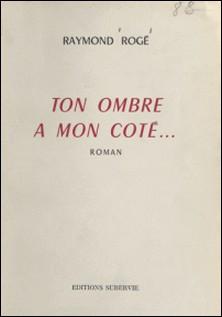 Ton ombre à mon côté-Raymond Rogé