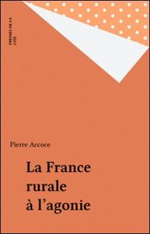 La France rurale à l'agonie-Pierre Accoce
