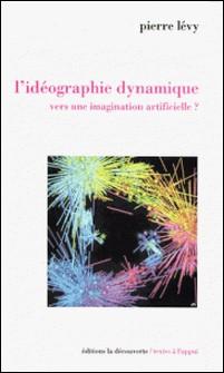Idéographie dynamique - Vers une imagination artificielle ?-Pierre Lévy