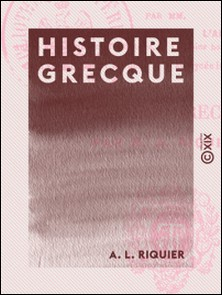 Histoire grecque-A. L. Riquier