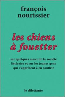 Les chiens à fouetter et le jeu de l'oie du petit homme de plume-François Nourissier
