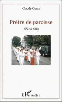 Prêtre de paroisse - 1950 à 1980-Claude Gilles