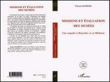 Missions et évaluation des musées - Une enquête à Bruxelles et en Wallonie-François Mairesse