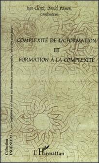 Complexité de la formation et formation à la complexité-Jean Clénet , Daniel Poisson