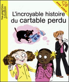 L'incroyable histoire du cartable perdu-Arnaud Alméras Arnaud Alméras