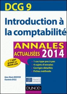 DCG 9 - Introduction à la comptabilité 2014 - 6e ed - Annales actualisées-Anne-Marie Vallejo-Bouvier , Charlotte Disle