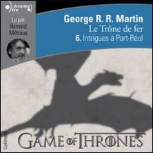 Le trône de fer (A game of Thrones) Tome 6-George R-R Martin , Bernard Métraux