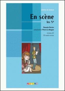 En scène les 5e - Ebook-Pascale Perrier