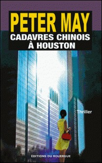 Cadavres chinois à Houston-Peter May