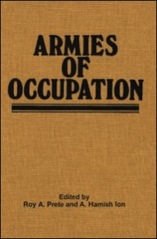 Armies of Occupation-Roy A. Prete , A. Hamish Ion