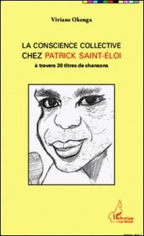 La conscience collective chez Patrick Saint-Eloi - A travers 30 titres de chansons-Viviane Okenga