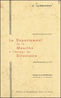 Le département de la Meurthe à l'époque du Directoire-Pierre Clémendot , Marcel R. Reinhard