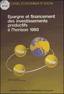 Épargne et financement des investissements productifs à l'horizon 1993 - Séances des 8 et 9 octobre 1991-Conseil Economique et Social , Jean-Paul Escande