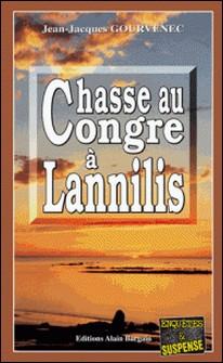 Chasse au congre à Lannilis - Enquête sur un crime parfait-Jean-Jacques Gourvenec