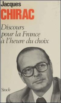 Discours pour la France à l'heure du choix-Jacques Chirac