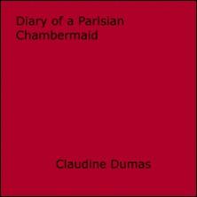 Diary of a Parisian Chambermaid-Claudine Dumas