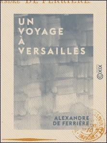 Un voyage à Versailles-Alexandre Ferrière (de)