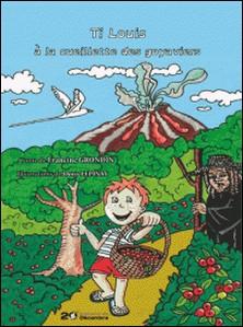 Ti Louis à la cueillette des goyaviers-Francine Grondin , Doris Lepinay